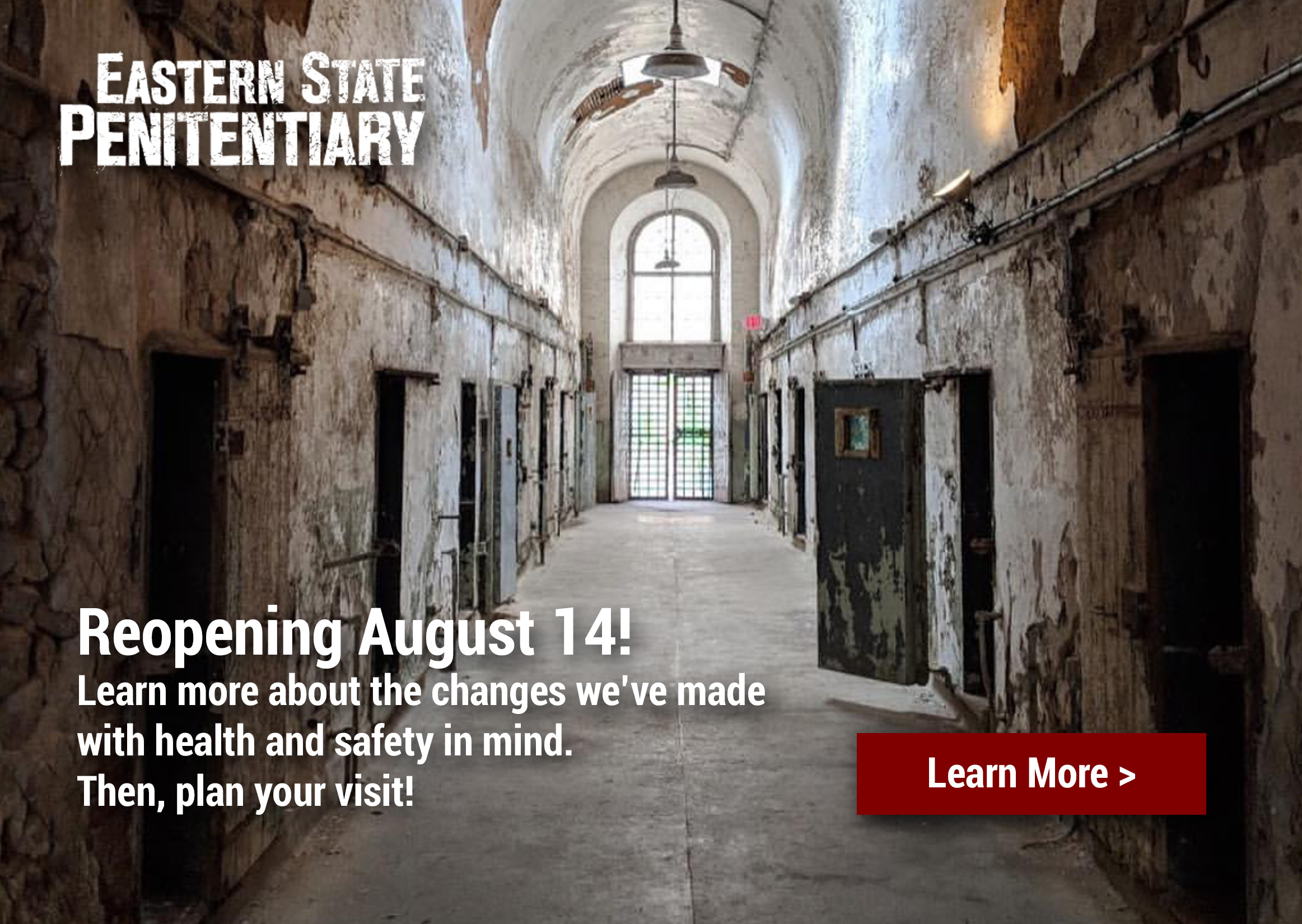 Eastern State reopening on August 14! Click here to learn more.